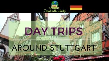 DAY TRIPS AROUND STUTTGART